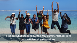 Find Out What Happened At The ACU Summer School 2019 In Mauritius