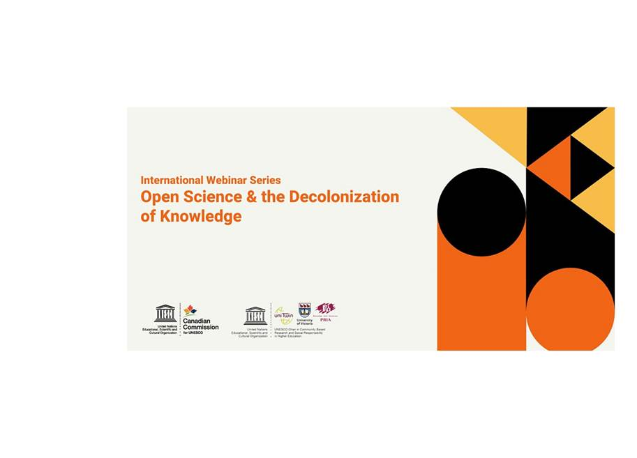 Open Science & The Decolonization Of Knowledge international webinar series